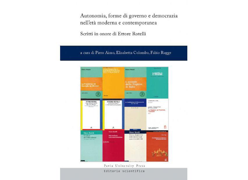 12 febbraio - Seminario di studi «Autonomia, forme di governo e democrazia nell'età moderna e contemporanea. Scritti in onore di Ettore Rotelli»