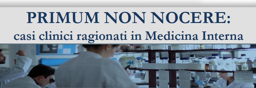 9 marzo – Primum Non Nocere. Casi clinici ragionati in Medicina Interna