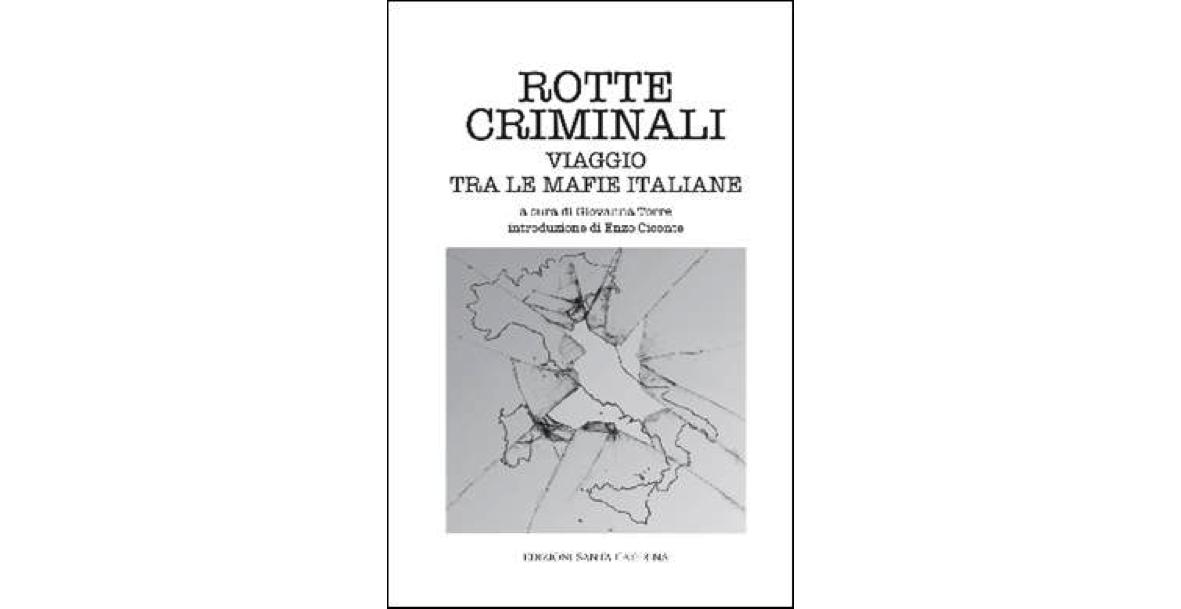 16 maggio – Rotte criminali.Viaggio tra le mafie italiane