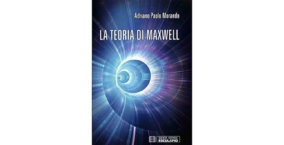 """5 ottobre - Presentazione del libro """"La Teoria di Maxwell"""""""