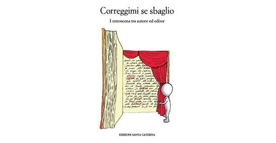 """25 ottobre - Presentazione del libro """"Correggimi se sbaglio. I retroscena tra autore ed editor"""""""