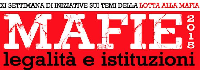 5, 7 e 12 ottobre - Mafie 2015: legalità e istituzioni