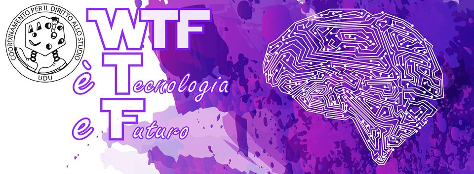26 novembre - WTF: Wtf è Tecnologia e Futuro