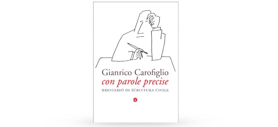 """13 novembre – Presentazione del volume di Gianrico Carofiglio """"Con parole precise"""""""