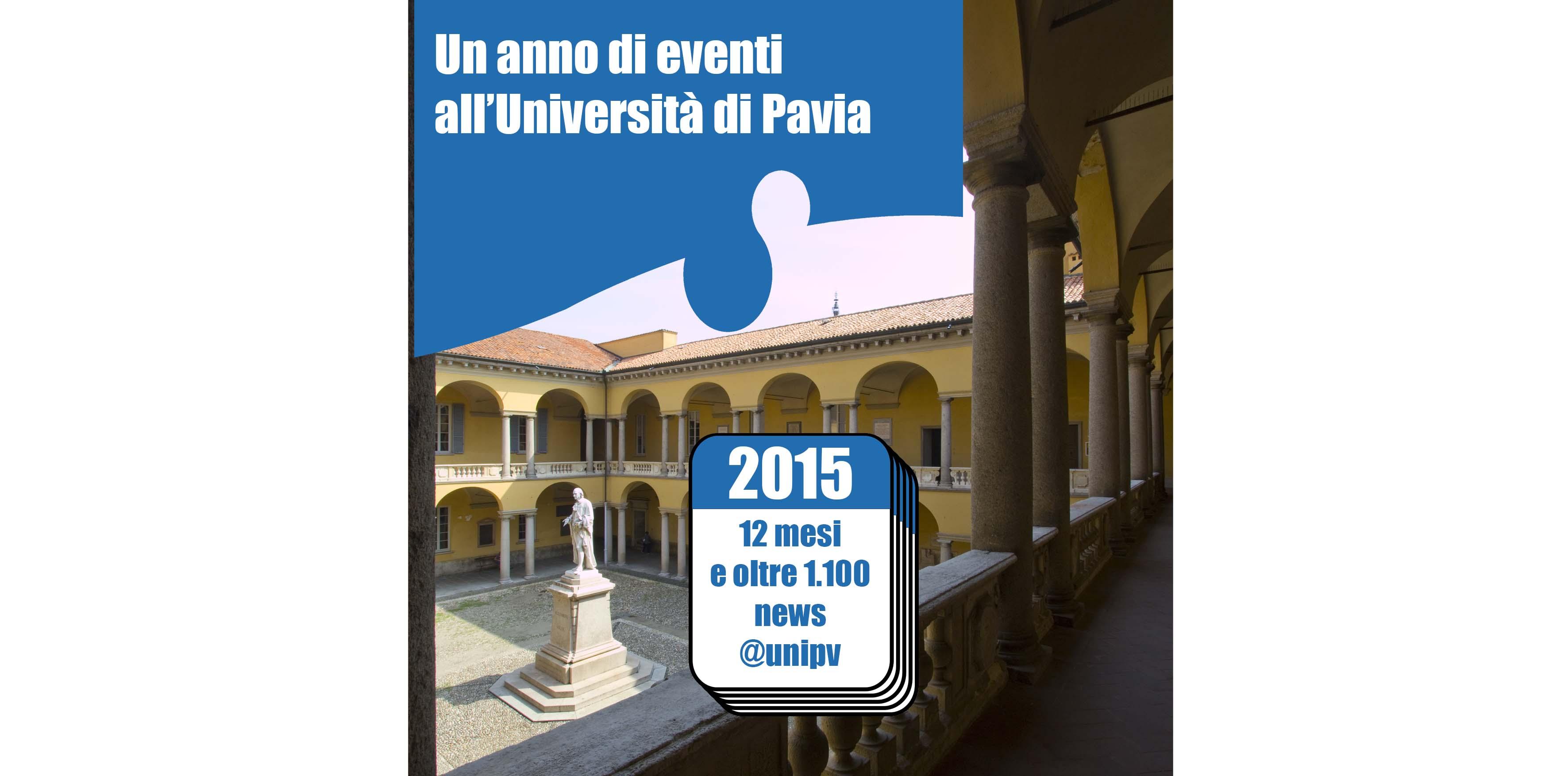 2015: un anno straordinario, cioè un anno… normale per l'Università di Pavia