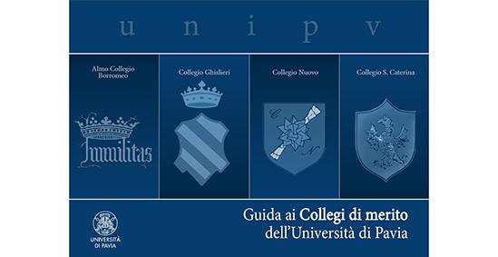 La grande esperienza di vivere in Collegio: Guida ai Collegi di merito dell'Università di Pavia