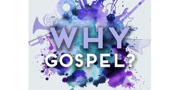 17 marzo – Why Gospel?