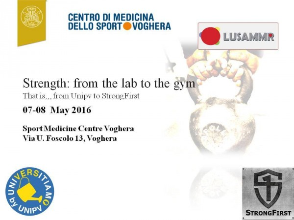"7 e 8 maggio – Convegno ""Strength: from the lab to the gym"" e Workshop ""Kettlebell, Barbell & Bodyweight: i fondamentali della forza"""