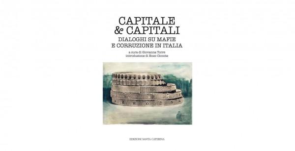"""13 maggio - """"Capitale & capitali. Dialoghi su mafie e corruzione in Italia"""""""
