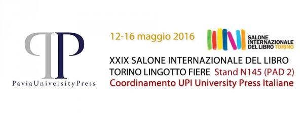 Dal 12 al 16 maggio - Pavia University Press al XXIX Salone Internazionale del Libro