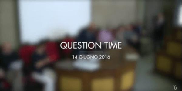 Question Time 14 giugno (Video)