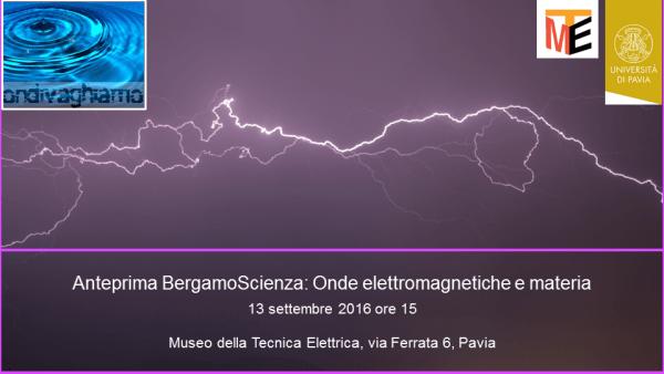 13 settembre – Anteprima BergamoScienza: Onde elettromagnetiche e materia