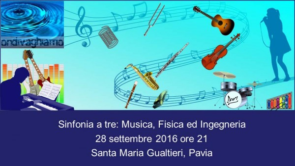 28 settembre - Sinfonia a tre: Musica, Fisica e Ingegneria