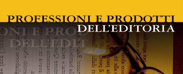 Bando di ammissione per il Master in Professioni e Prodotti dell'Editoria