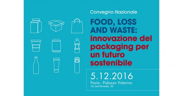 5 dicembre - Food, Loss and Waste: Innovazione del packaging per un futuro sostenibile