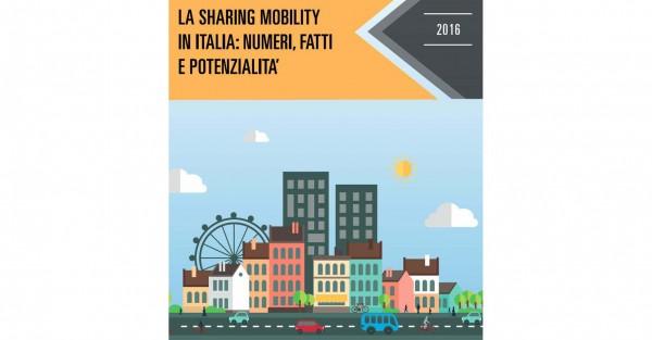 """1° Rapporto Nazionale """"La sharing mobility in Italia: numeri, fatti e potenzialità"""""""