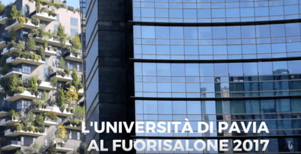 L'Università di Pavia al Fuorisalone 2017 (Video)