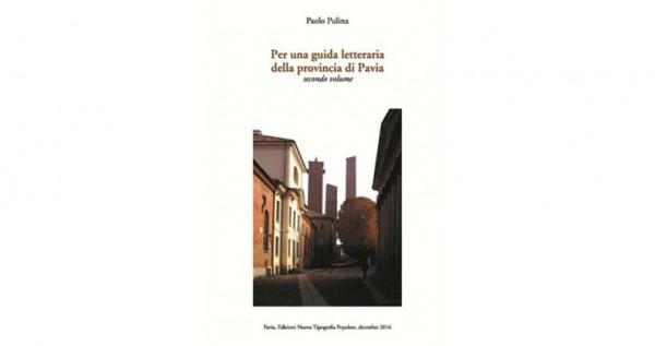 11 maggio - Paolo Pulina. Per una guida letteraria della provincia di Pavia (secondo volume)