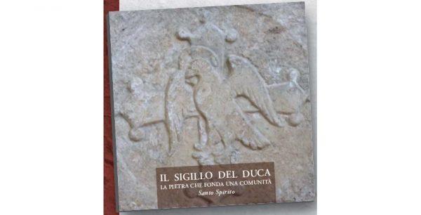 """14 dicembre – Presentazione del volume """"Il sigillo del Duca"""""""