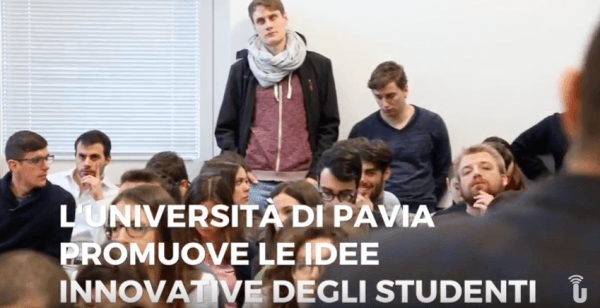 L'Università di Pavia promuove le idee innovative degli studenti (Video)