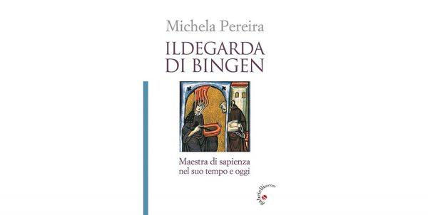 """8 marzo – Presentazione libro """"Ildegarda di Bingen. Maestra di sapienza nel suo tempo e oggi"""""""