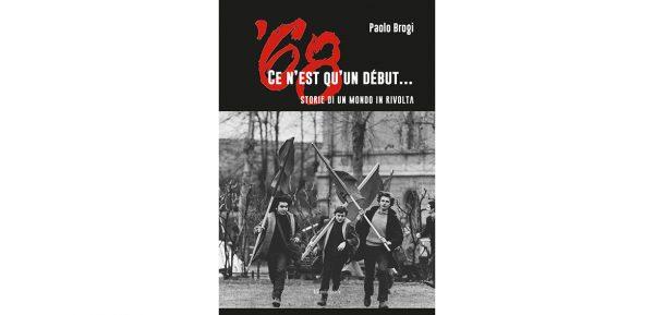 "18 aprile – Presentazione di ""'68 Ce n'est qu'un debut…storie di un mondo in rivolta"""