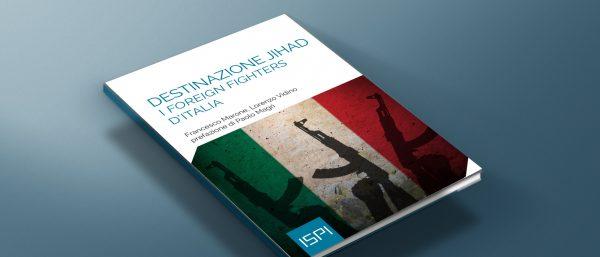 Pubblicato il Rapporto ISPI sui foreign fighters legati all'Italia