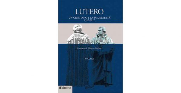 9 ottobre - Martin Lutero, 500 anni dopo