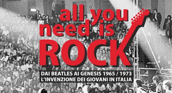 Dal 16 ottobre al 6 dicembre - ALL YOU NEED IS ROCK. Dai Beatles ai Genesis (1965-1973), l'invenzione dei giovani in Italia