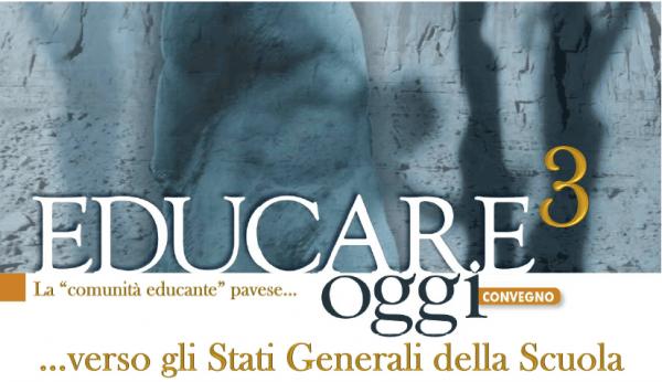 """26 novembre - Convegno EDUCARE OGGI^3 - """"… verso gli Stati Generali della Scuola"""""""