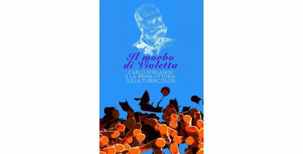 """12 gennaio - Apertura straordinaria della mostra """"Il Morbo di Violetta: Carlo Forlanini e la prima vittoria sulla tubercolosi"""""""