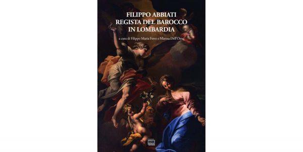 """7 marzo – Presentazione del libro """"Filippo Abbiati Regista del Barocco in Lombardia"""""""