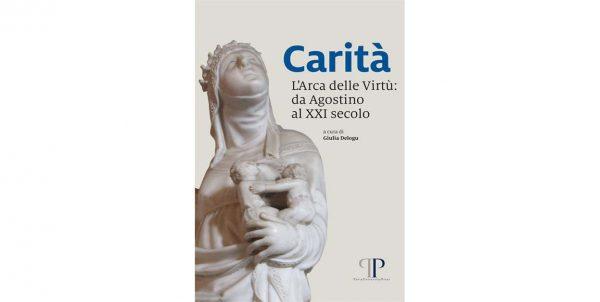 """Uscito volume """"Carità. L'Arca delle Virtù: da Agostino al XXI secolo"""""""