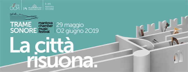 Dal 29 maggio al 2 giugno – Trame sonore - Mantova Chamber Music Festival