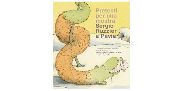 """Dal 21 gennaio all'8 febbraio – Mostra """"Pretesti per una mostra. Sergio Ruzzier a Pavia"""""""