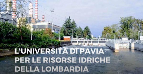 L'Università di Pavia per le risorse idriche della Lombardia (Video)