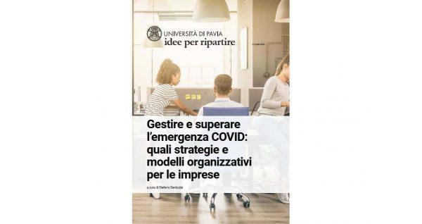 Idee per ripartire:Gestire e superare l'emergenza COVID: quali strategie e modelli organizzativi per le imprese