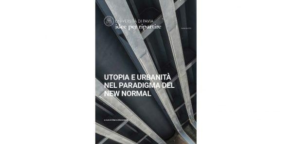 Idee per ripartire: Utopia e urbanità nel paradigma del new normal