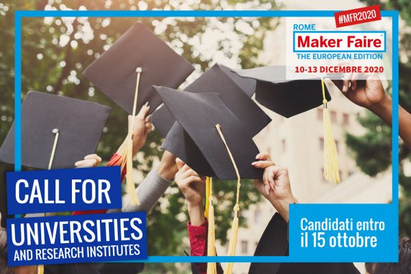 Maker Faire Rome: Call for Universities and Research Institutes 2020