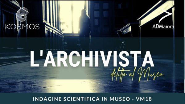 31 ottobre - L'archivista. Delitto al Museo Kosmos (ANNULLATO)