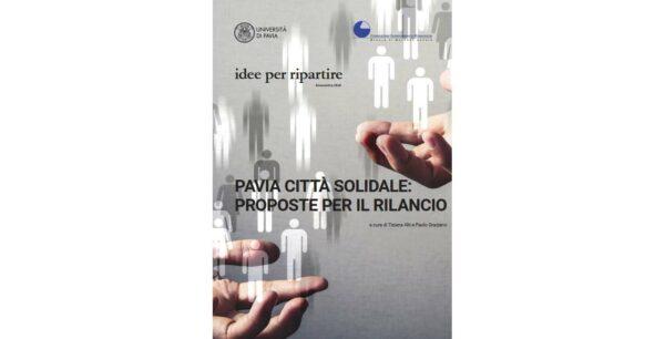 Idee per ripartire: Pavia città solidale: proposte per il rilancio