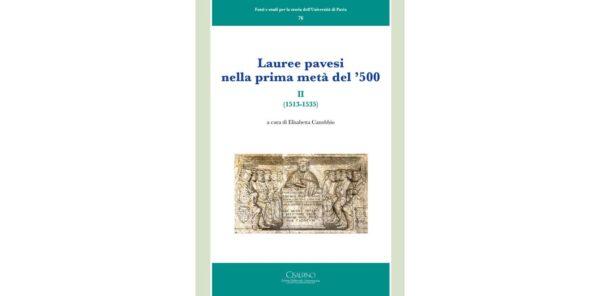 """Uscito il nuovo volume CeSUP """"Lauree pavesi nella prima metà del Cinquecento. II (1513-1535)"""""""