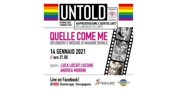 14 gennaio - Untold - Quelle come me. Splendori e miserie di Madame Royale